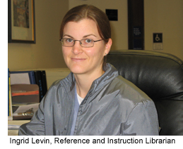 Ingrid Levin, Reference and Instruction Librarian